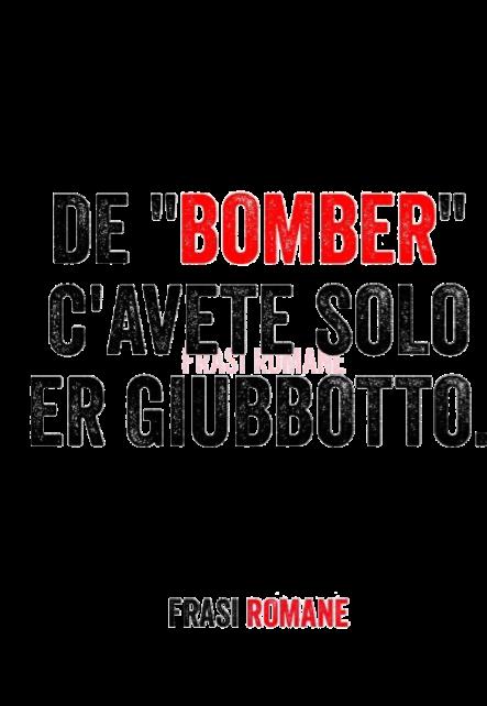 Frasi Da Bomber Frasi